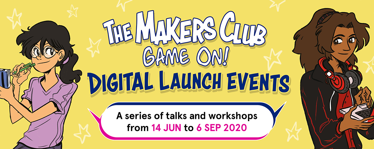 The Makers Club: Game On! Digital Launch Events