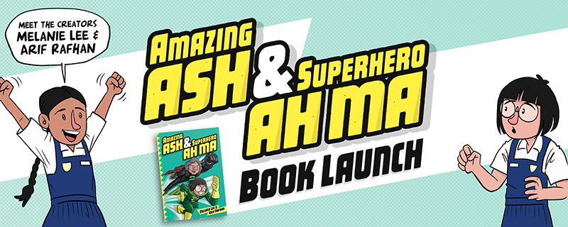 Flashback: Amazing Ash & Superhero Ah Ma Book Launch